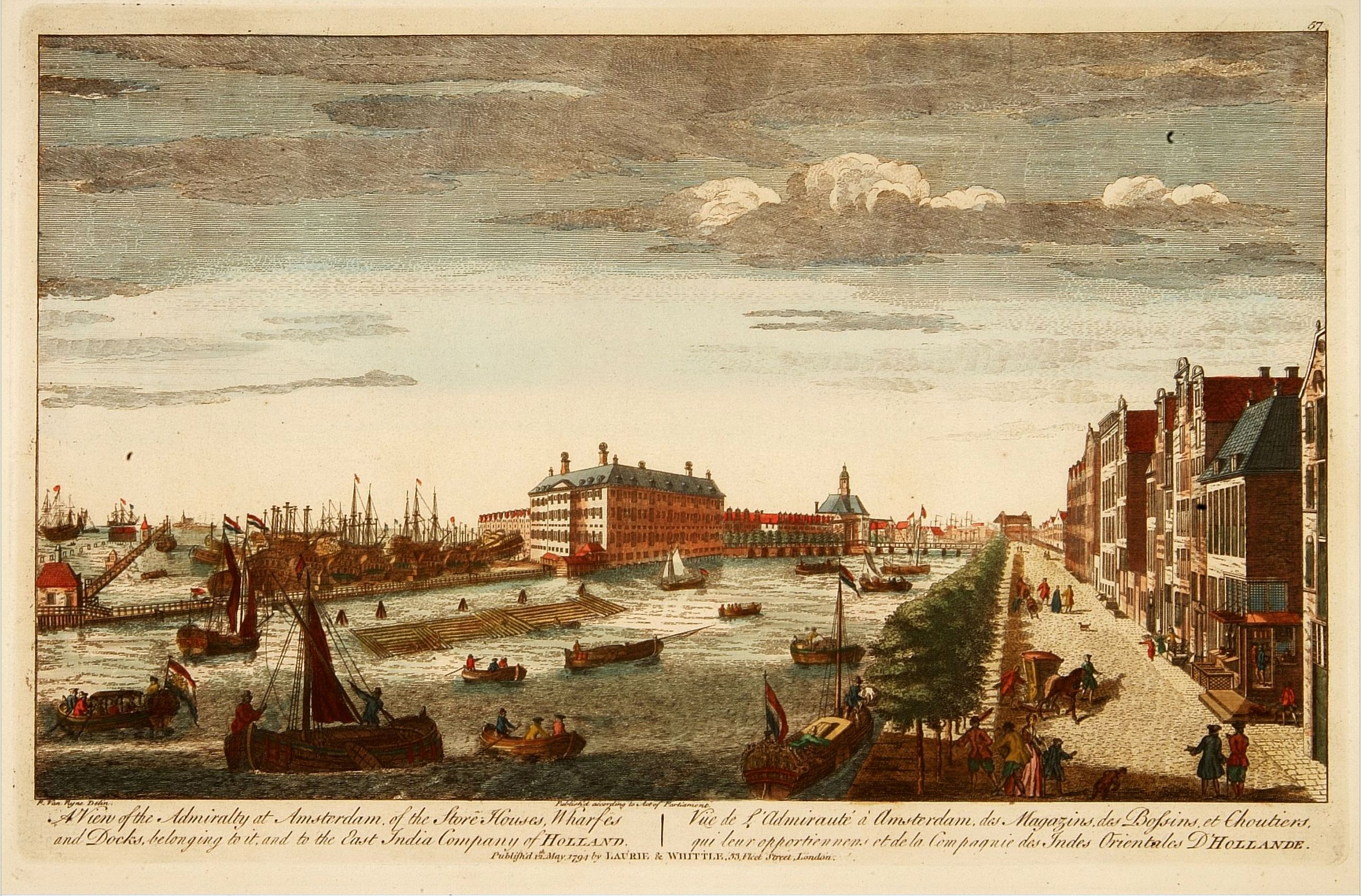 LAURIE & WHITTLE. -  A view of the Admiralty at Amsterdam of the store houses, wharfes.. To the East India Company of Holland. . .