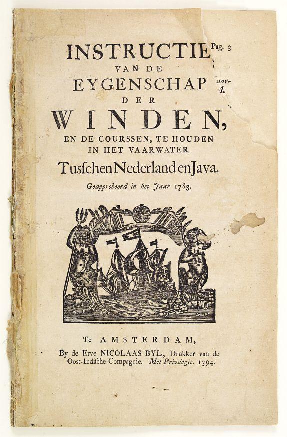 BYL, N. -  Instructie van de Eygenschap der Winden, en de Courssen, te Houden in het Vaarwater Tusschen Nederland en Java. Geapprobeerd in het Jaar 1783.