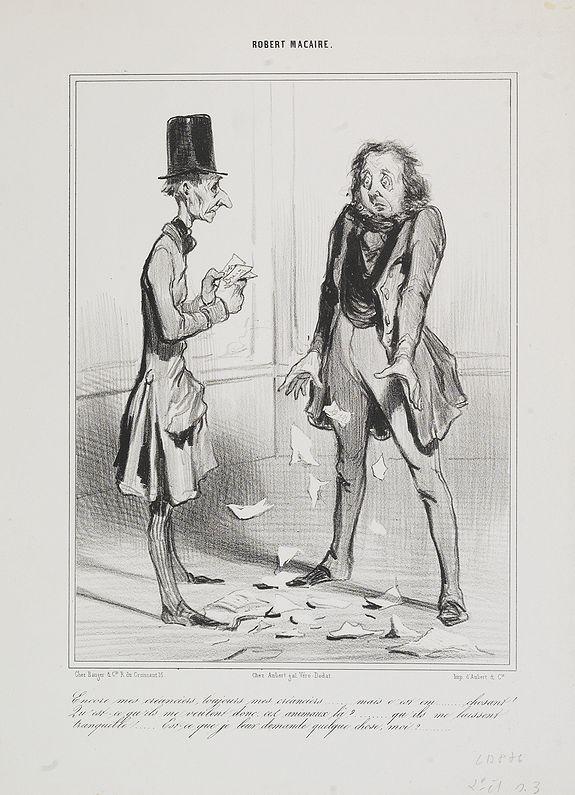 DAUMIER, H. -  Encore mes créanciers, toujours mes créanciers….. mais c'est em……chosant !  . . . (Plate 11 from Robert Macaire).