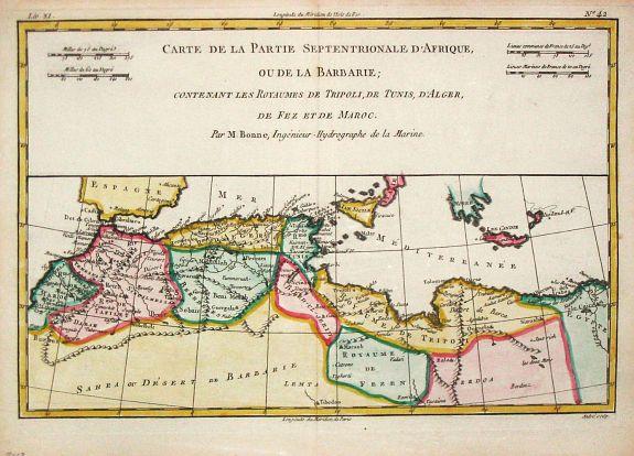 BONNE,R. - Carte de la Partie Septentrionale d' Afrique ou de la Barbarie, contenant les Royaumes de Tripoli, de Tunis, d' Alger, de Fez et de Maroc.
