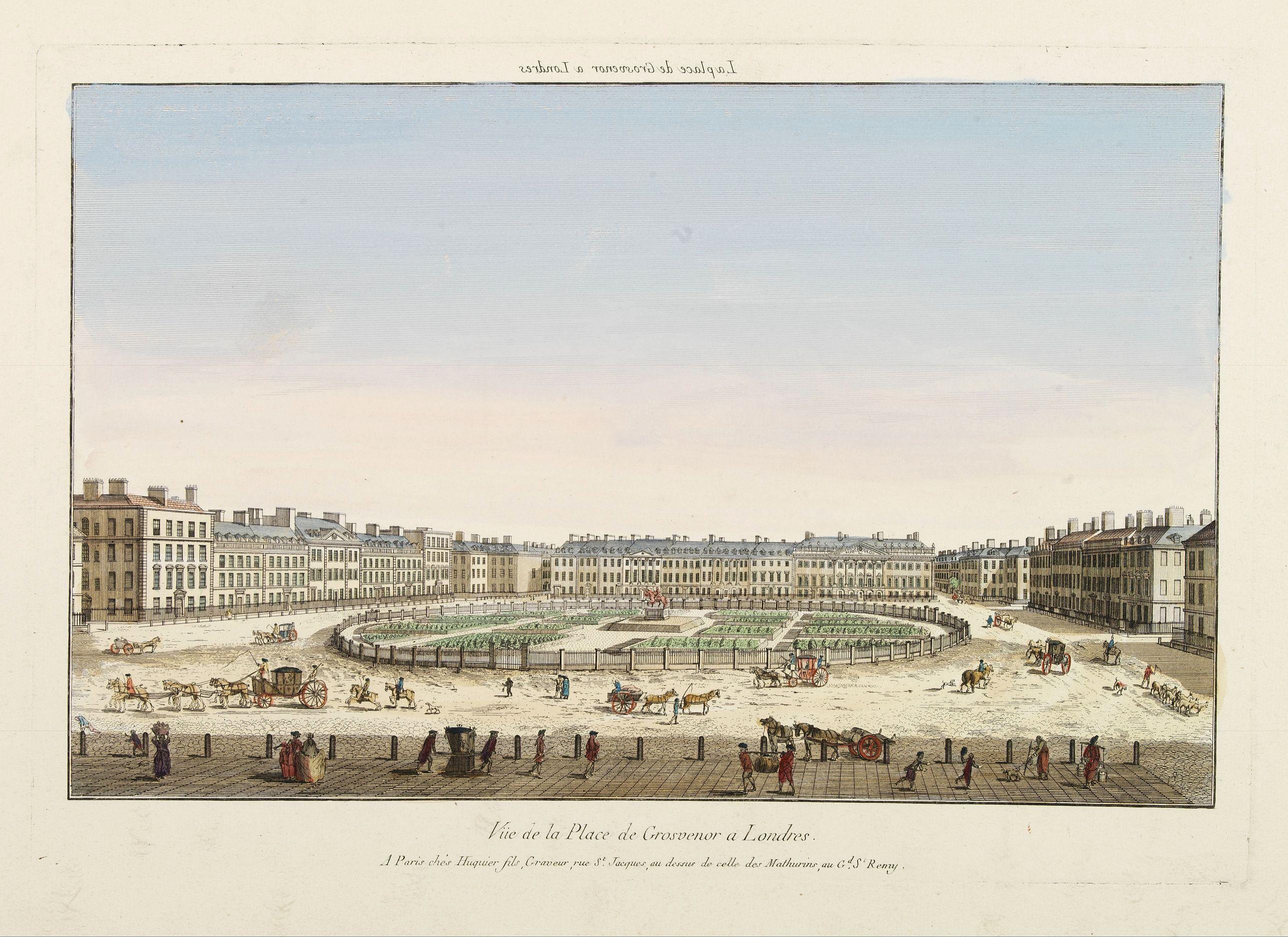HUQUIER -  Vüe de la Place de Grosvenor a Londres.