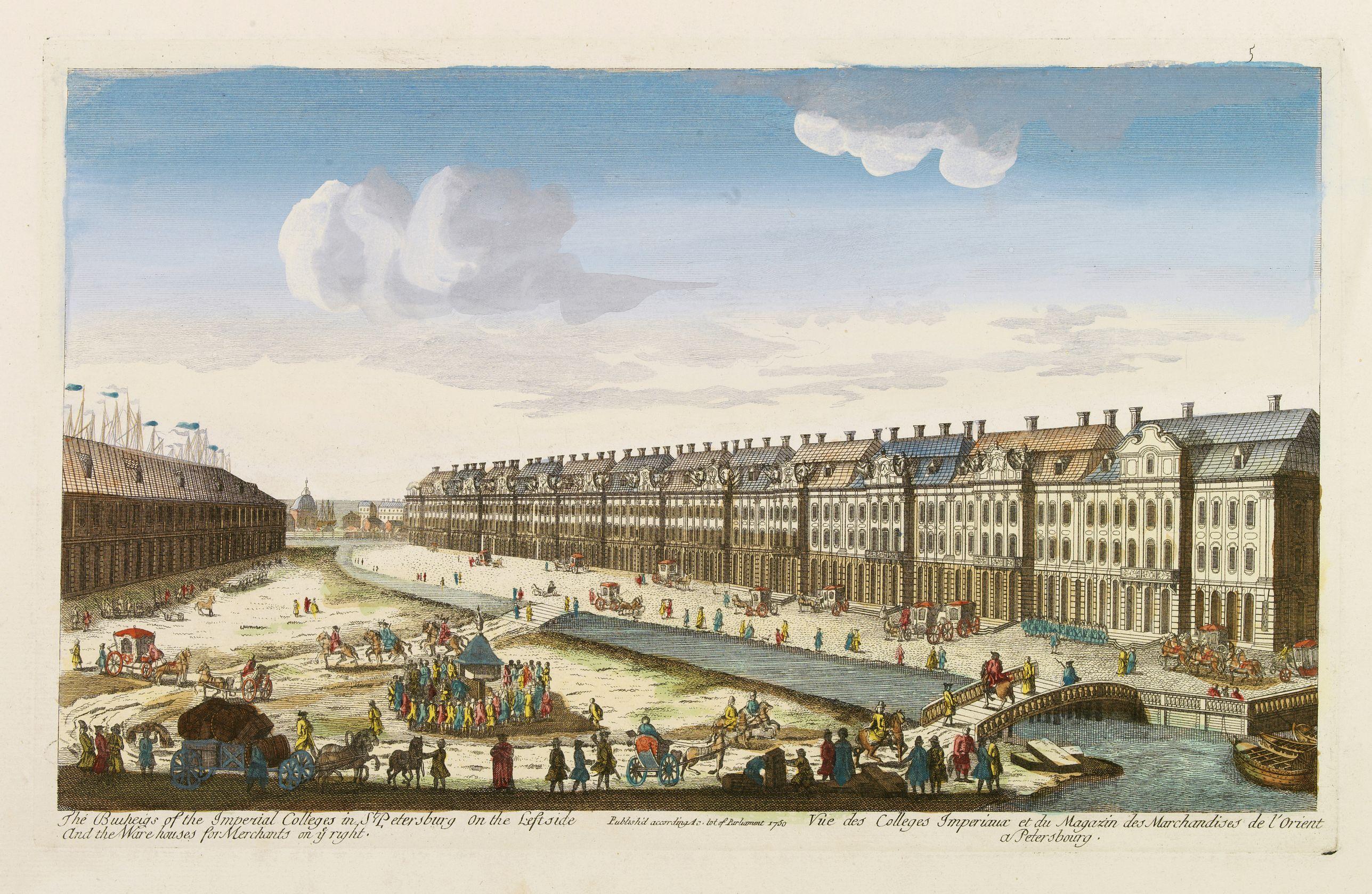 ANONYME -  Vue des Colleges Imperiaux et du Magazin des Marchandises de l'Orient a Petersbourg. Publish'd according Ac. tot of Parliament 1750.