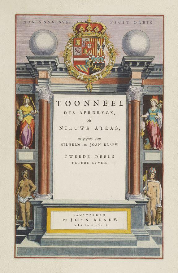 BLAEU, J. -  [Frontispiece] Toonneel des Aerdrycx, oft Nieuwe Atlas.. Tweede stuck.
