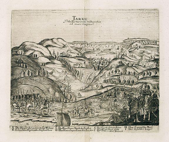 OLEARIUS, A. -  Tarku Urbs Tartaroum in Dagestan ad mare Caspium.