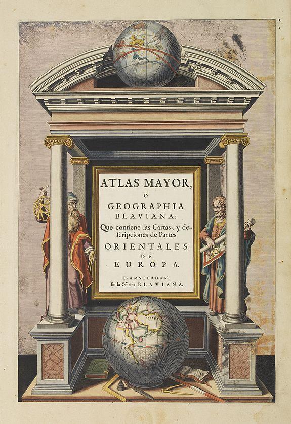 BLAEU, J. -  [Title page to] Atlas mayor, o geographia Blaviana : Que contiene las cartas, y descripciones de Partes Orientales de Europa.