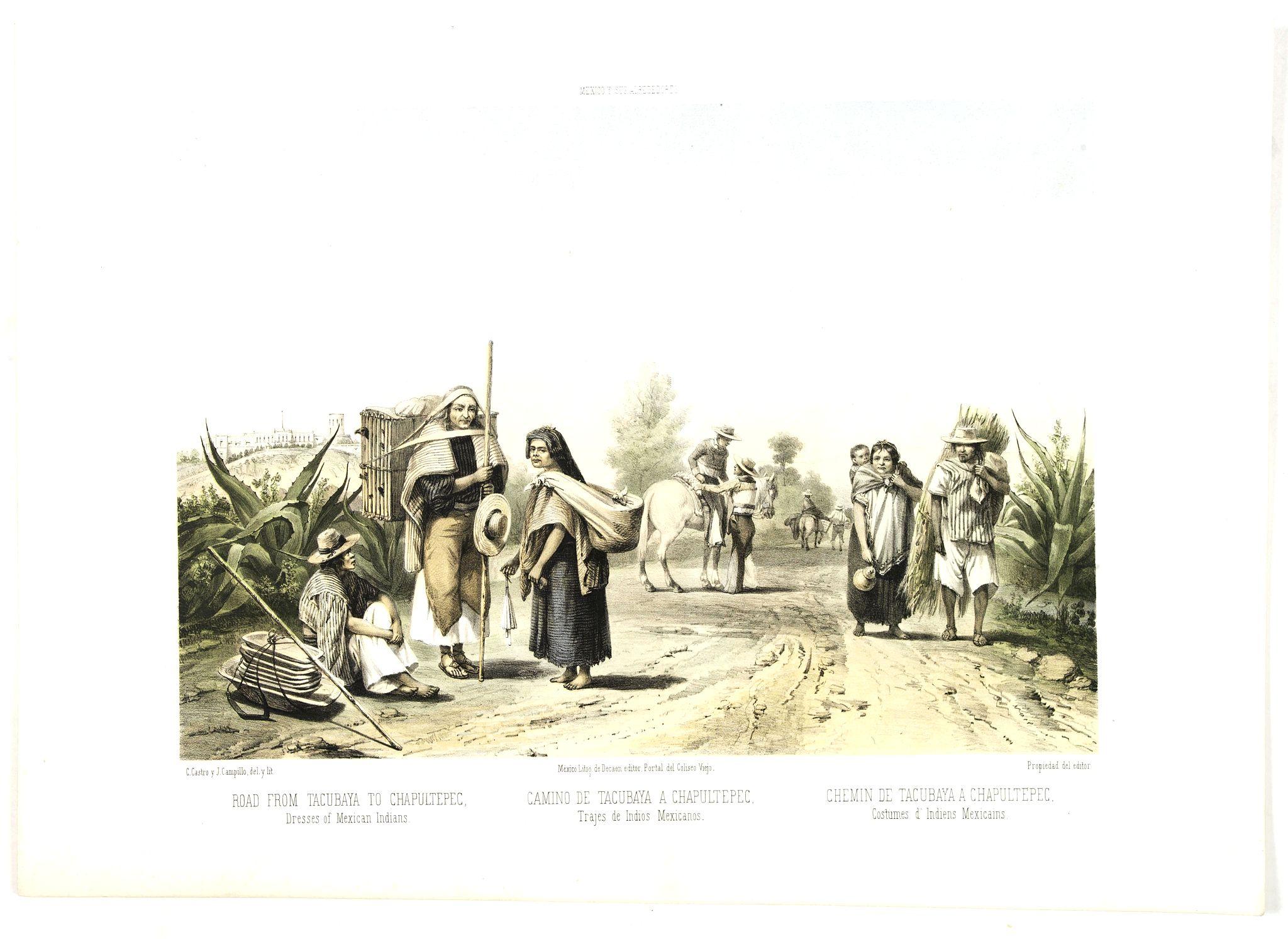 DECAEN, J. A. / CASTRO, C. -  Road from Tacubaya to Chapultepec. Dresses of Mexivan Indians. - Camino de Tacubaya a Chapultepec. Trajes de Indios Mexicanos.