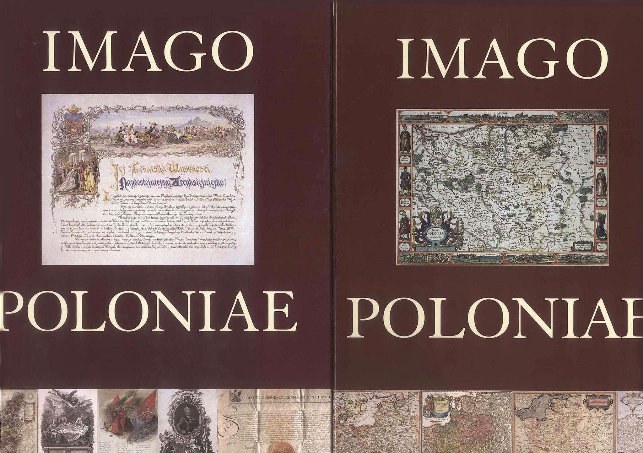 Thomasz Niewodniczanski  -  Imago Poloniae. Das Polnisch-Litauische Reich in Karten, Dokumenten und alten Drucken in der Sammlung von Tomasz Niewodniczanski. (2 volumes)