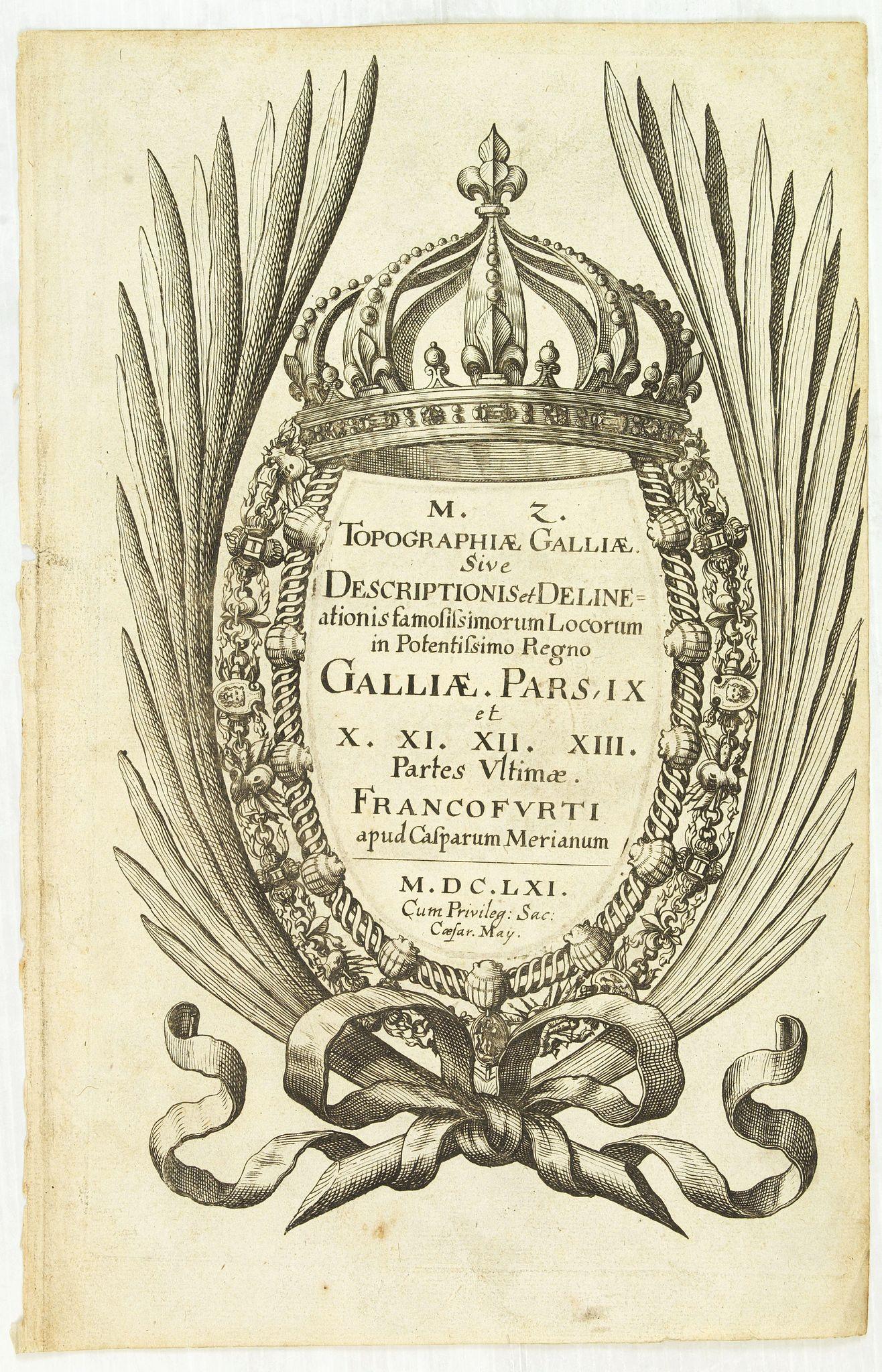 MERIAN, C. -  Title page : Topographia Galliae. . .