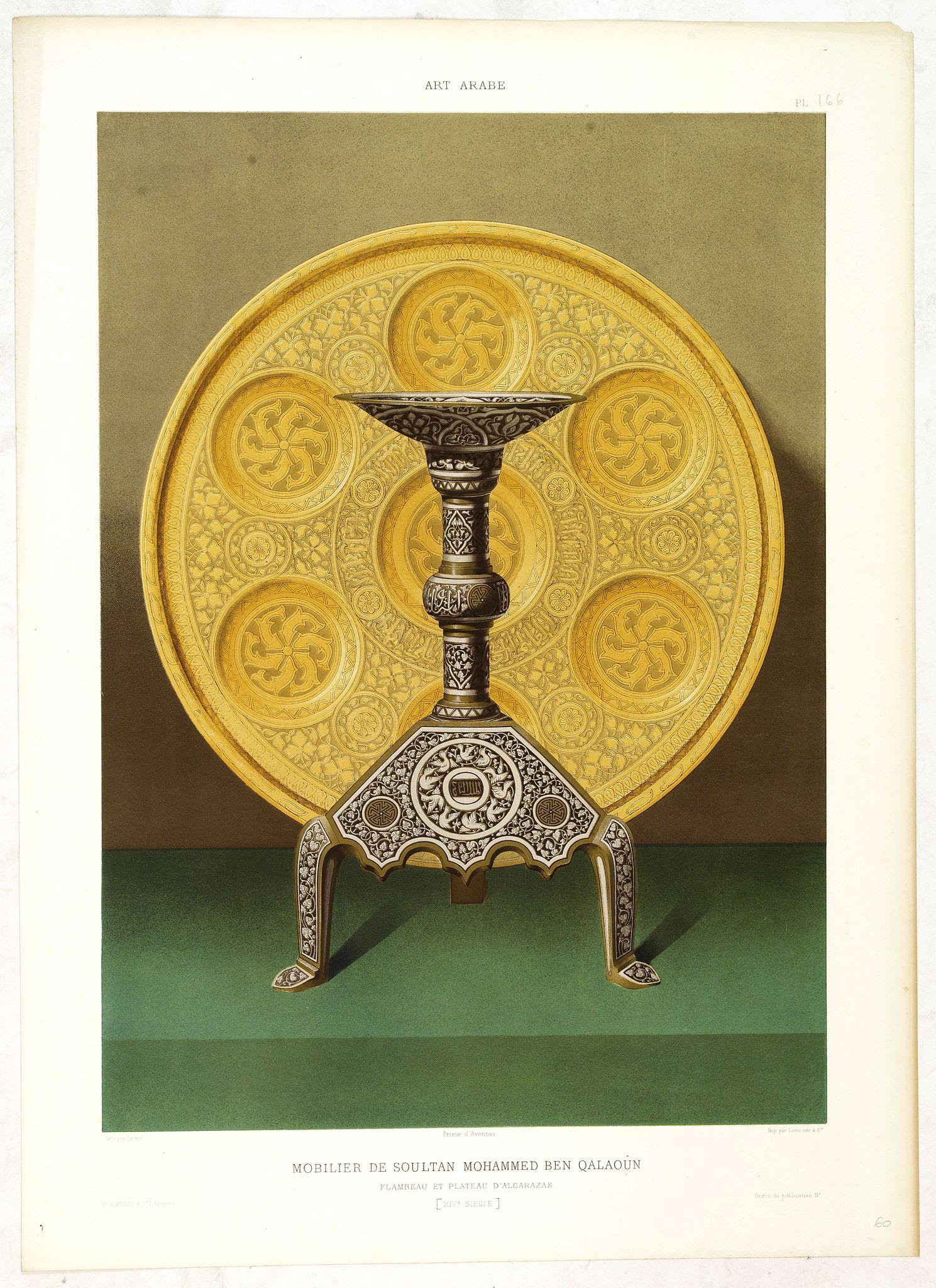 PRISSE D'AVENNES, E. -  Art arabe. - Mobilier de soultan Mohammed Ben Qalaoûn flambeau et plateau d'alcarazas. . .
