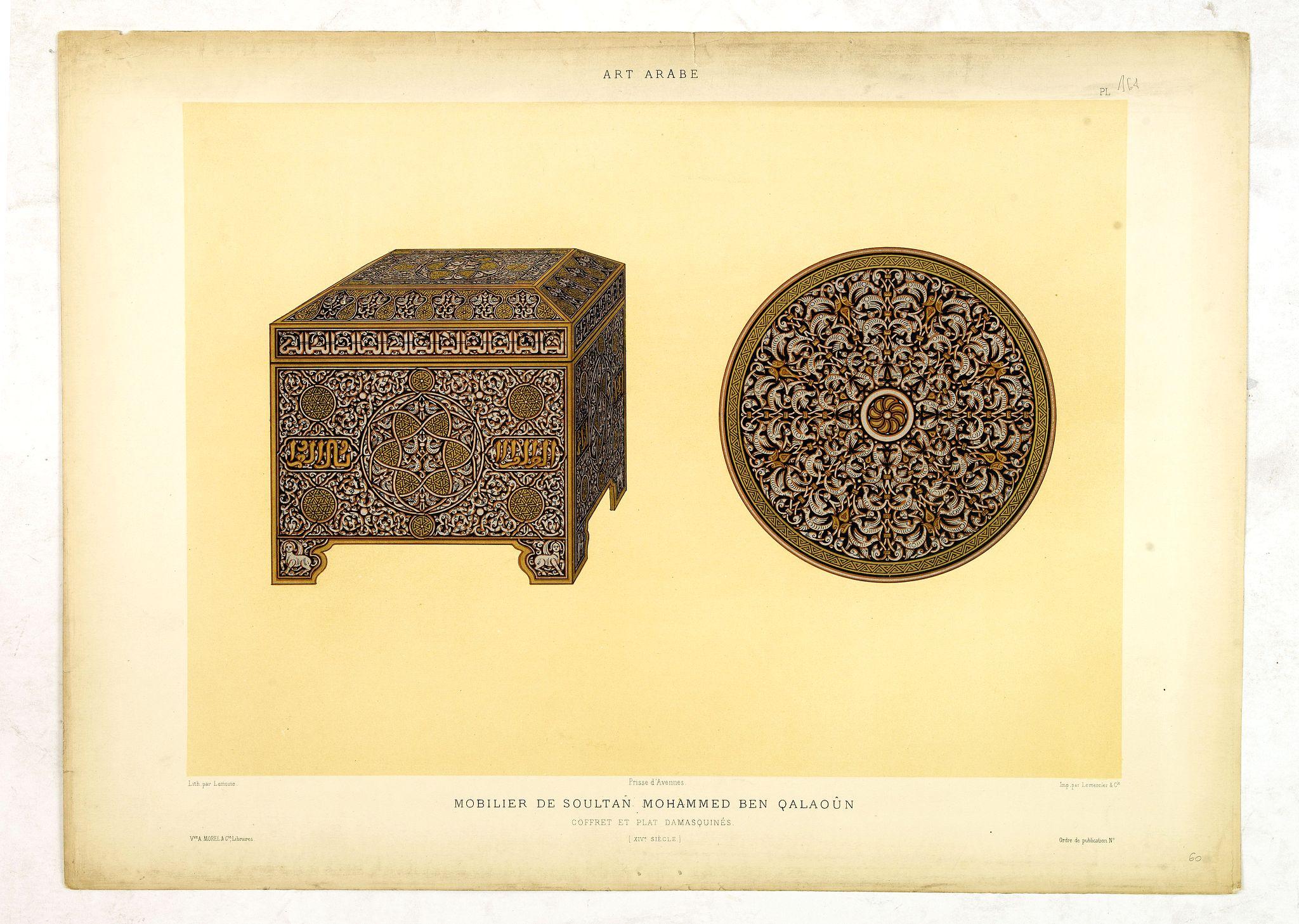 PRISSE D'AVENNES, E. -  Art arabe. - Mobilier de soultan Mohammed Ben Qalaoûn coffret et plat damasquinés. . .