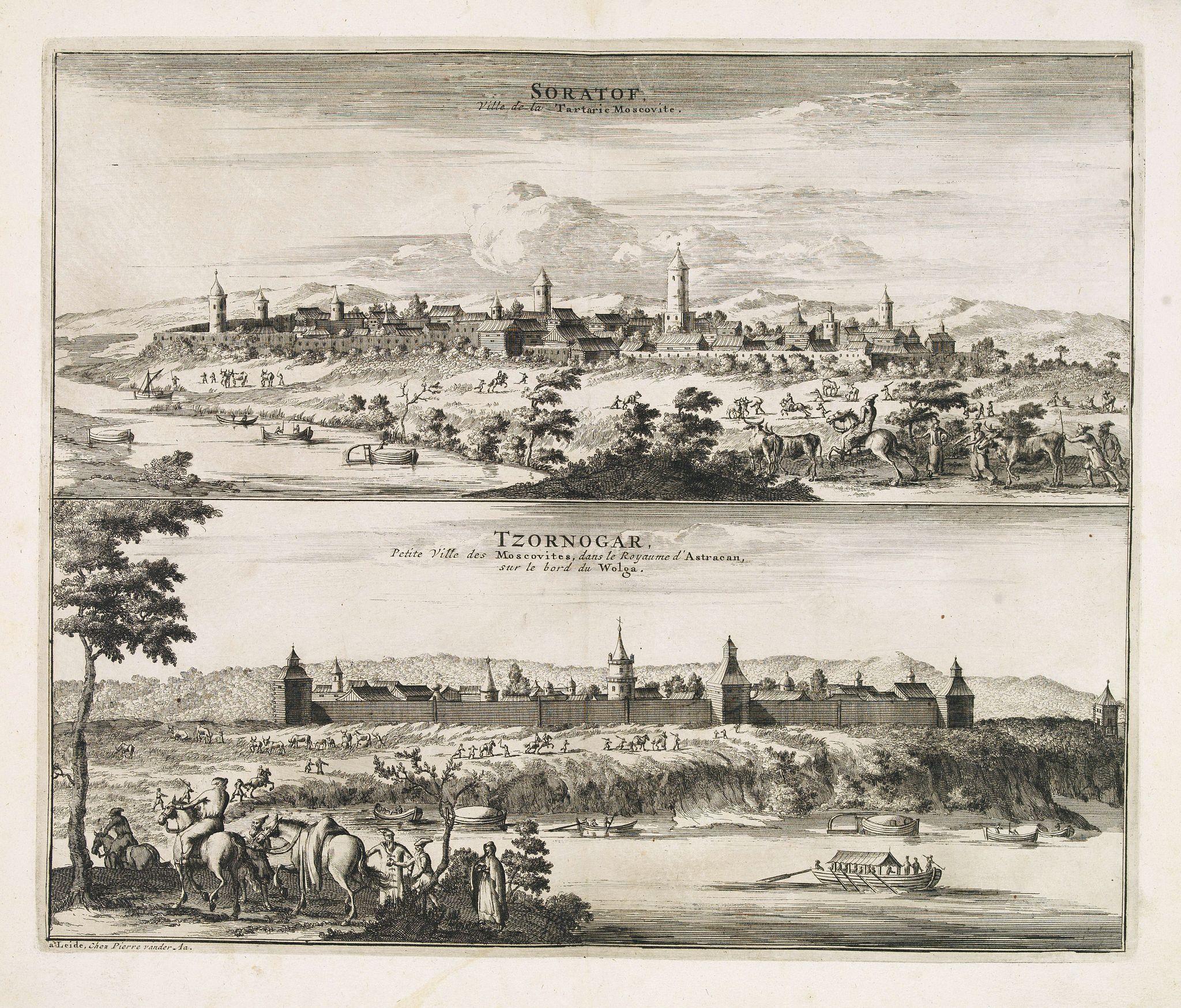 VAN DER AA, P. / OLEARIUS, A. -  Soratof, ville de Tartarie Moscovite. / Tzornogar, Petite Ville des Moscovites, dans le Royaume d'Astracan, sur le bord du Volga.