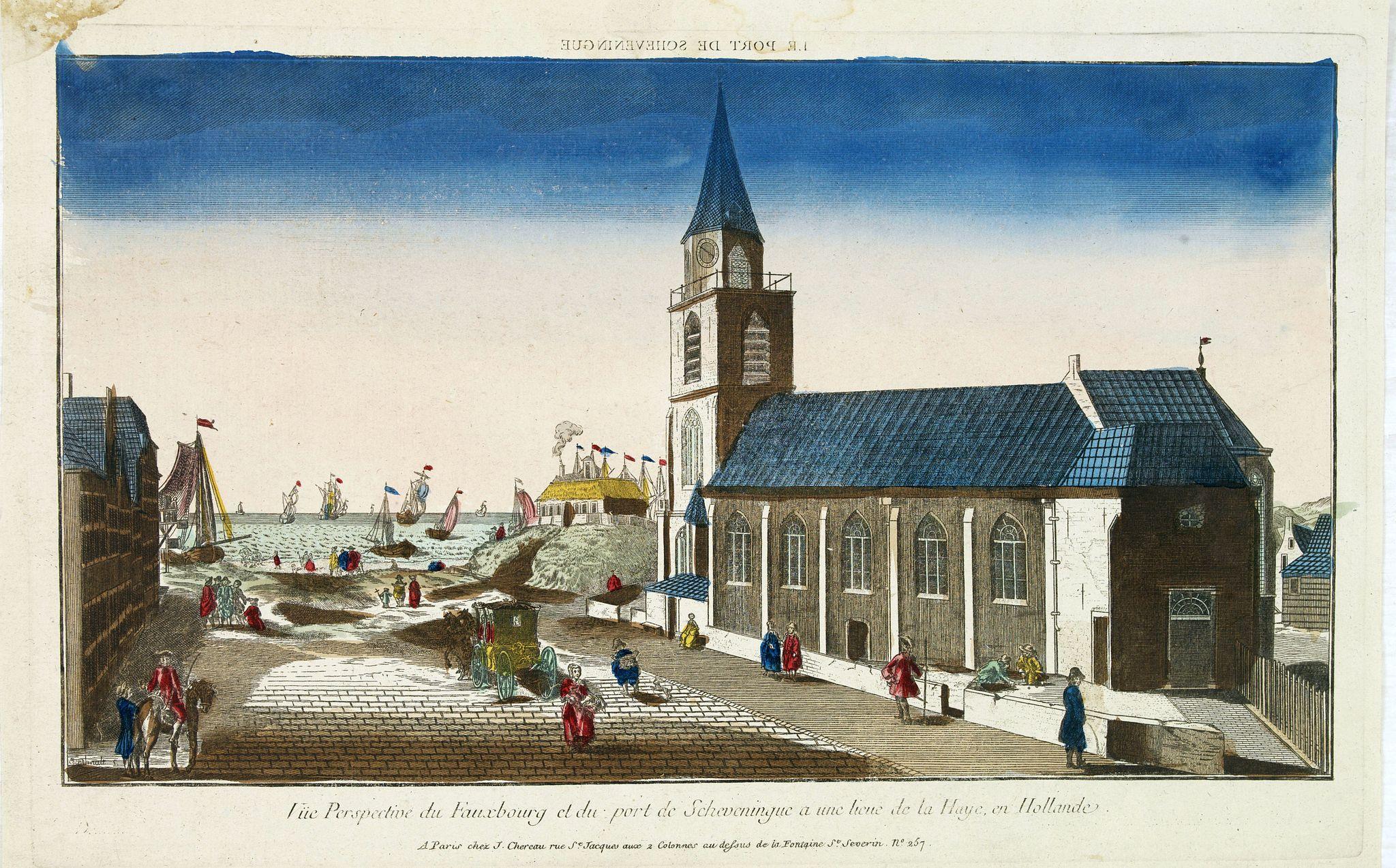 CHEREAU, J. -  Vue perspective edu fauxbourg et du port de Scheveningue a une lieue de la Haye, en Hollande.