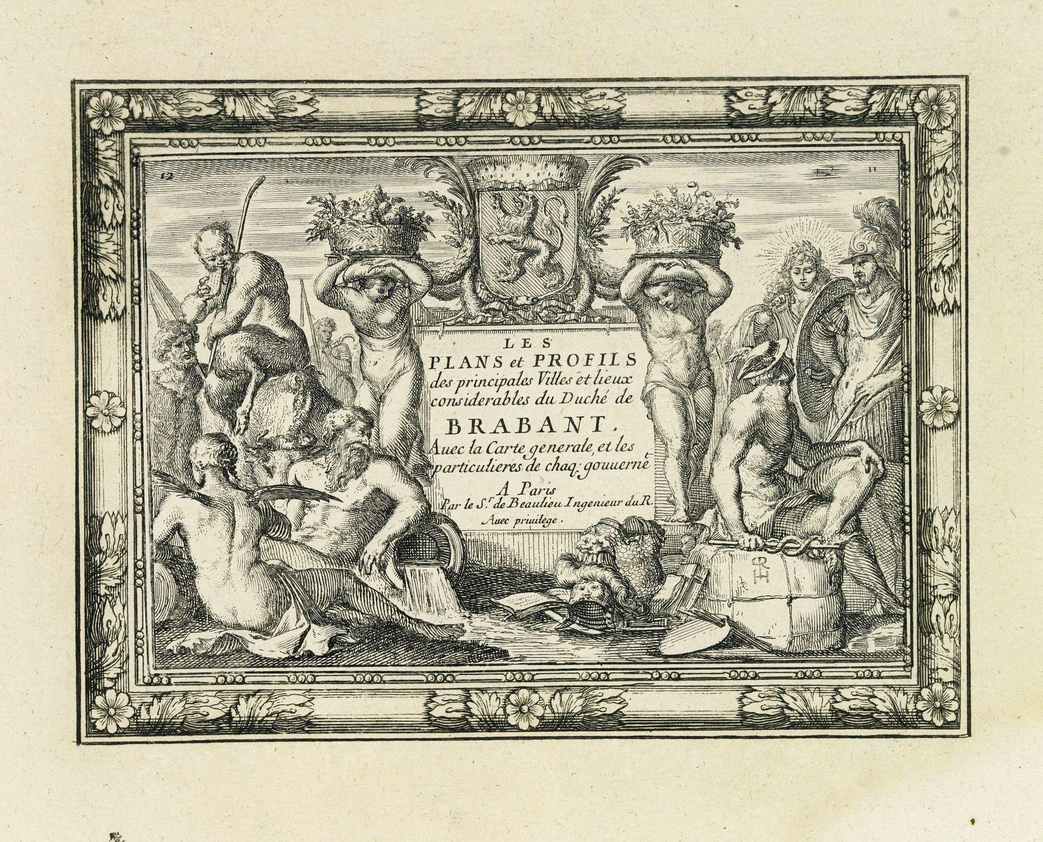 DE BEAULIEU, Ch. -  [Title page] Les Plans et Profils des principales Villes et lieux considérables Du Duché de Brabant. . .