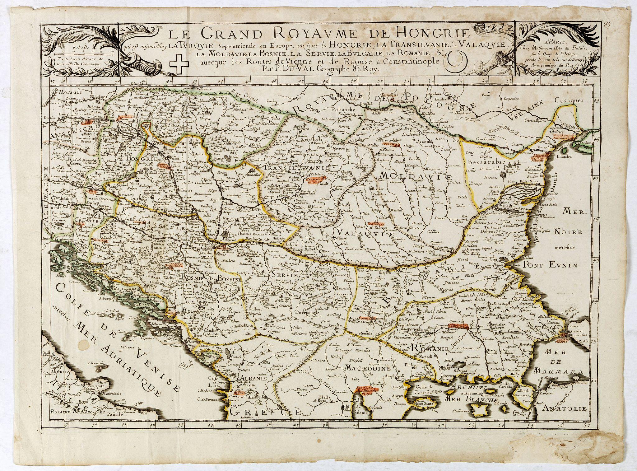 DU VAL, P. -  Le grand royaume de Hongrie, la Turquie [. . .] Hongrie, la Transilvanie, la Valaqvie, la Moldavie, la Bosnie . . .