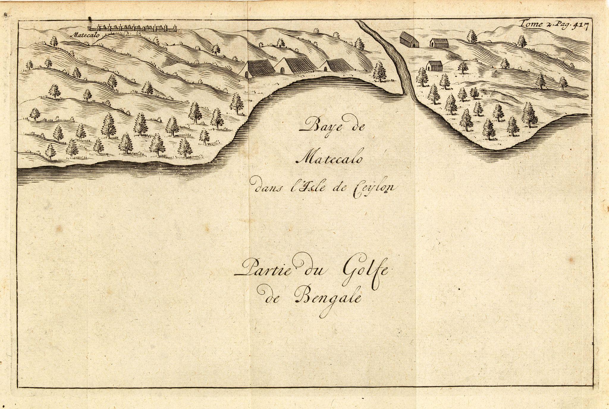 DE RENNEVILLE, R.A.C. -  Baye de Matecalo Dans l'Isle de Ceylon / Partie du Golfe de Bengale. ( Tome 2 Page 417)