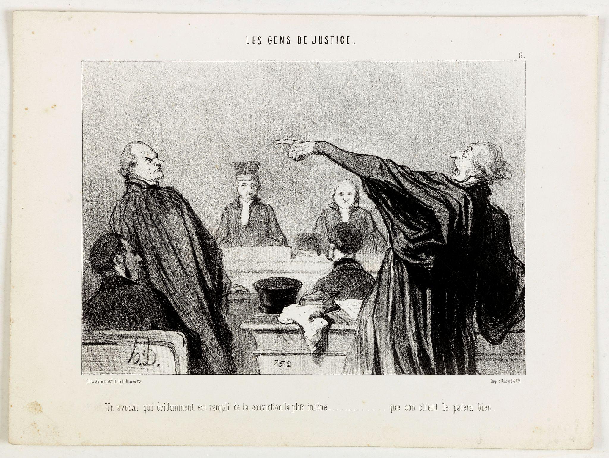 DAUMIER, H. -  Les Gens de Justice. - Un avocat qui éviemment est rempli de la conviction la plus intime . . .