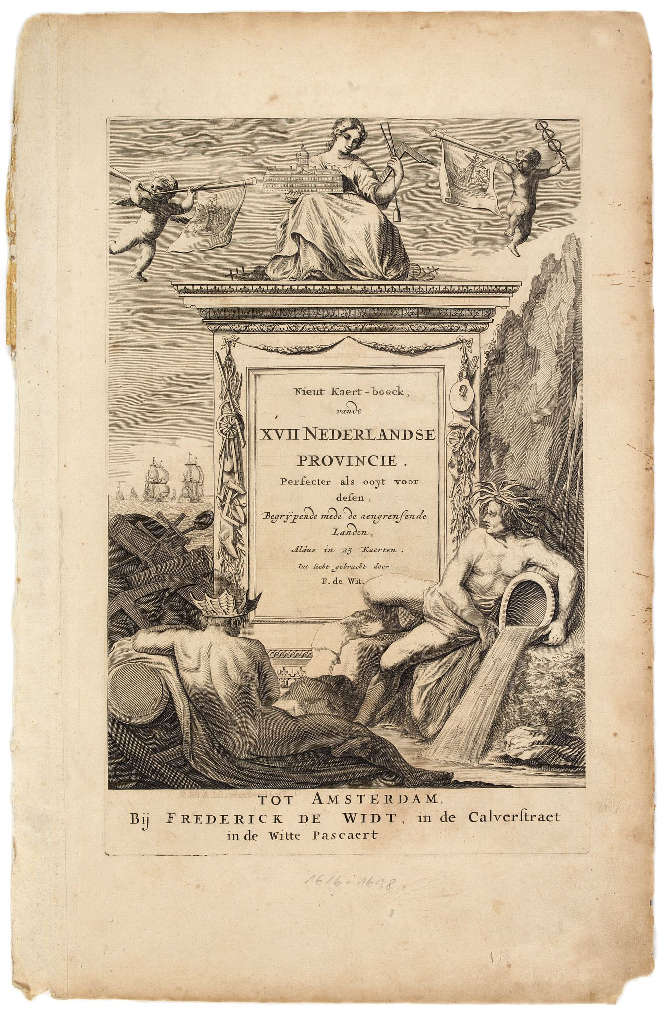 DE WIT, F. -  [Title page] Nieut Kaert-boeck, vande XVII Nederlandse Provincie Perfecter als ooyt voor desen, Begrypende mede de aengrensende Landen . . .