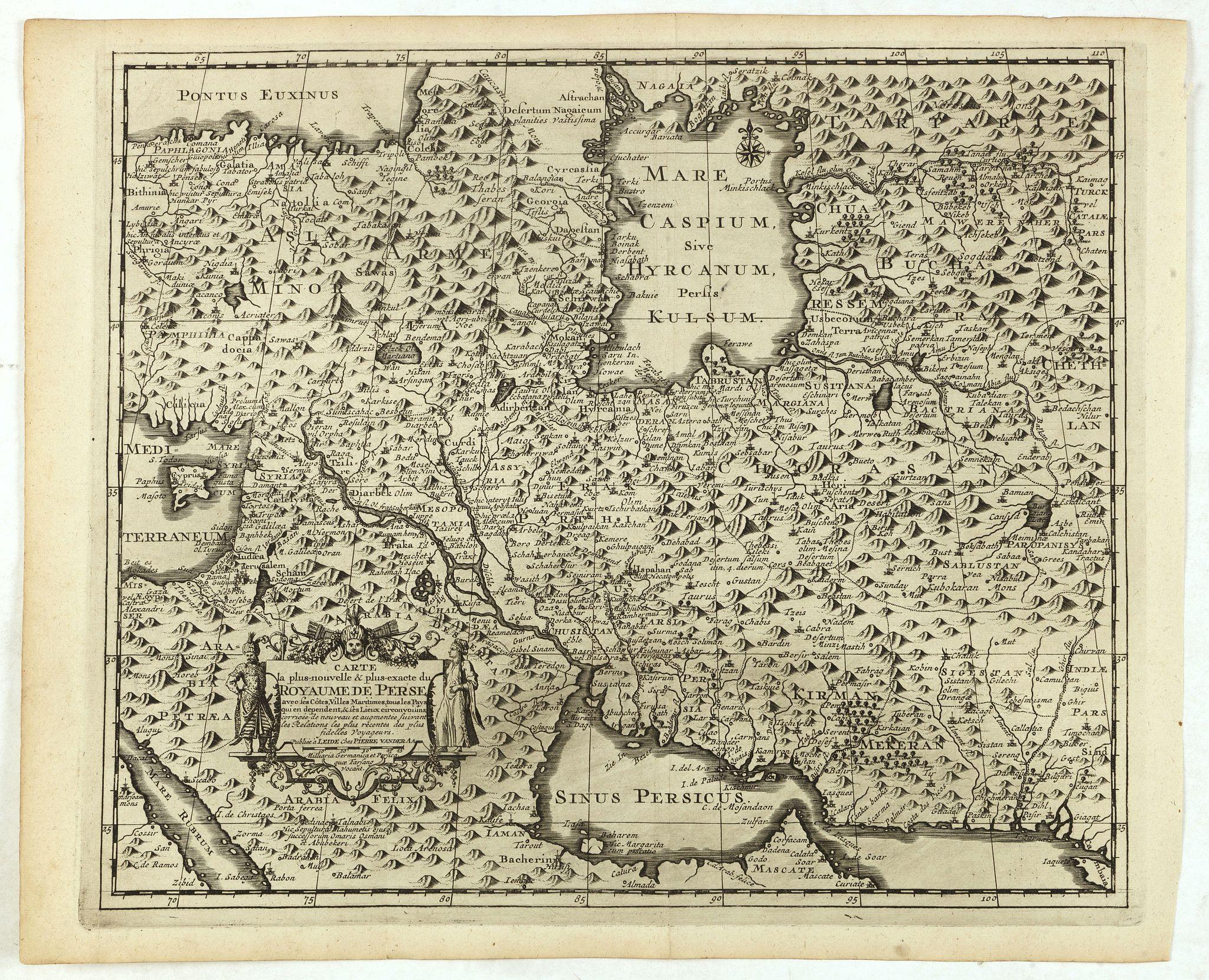 VAN DER AA, P. -  Carte la plus-nouvelle & plus-exacte du royaume de Perse avec ses côtes, villes maritimes, tous les pays qui en dependent, & ses lieux circonvoisins. . .
