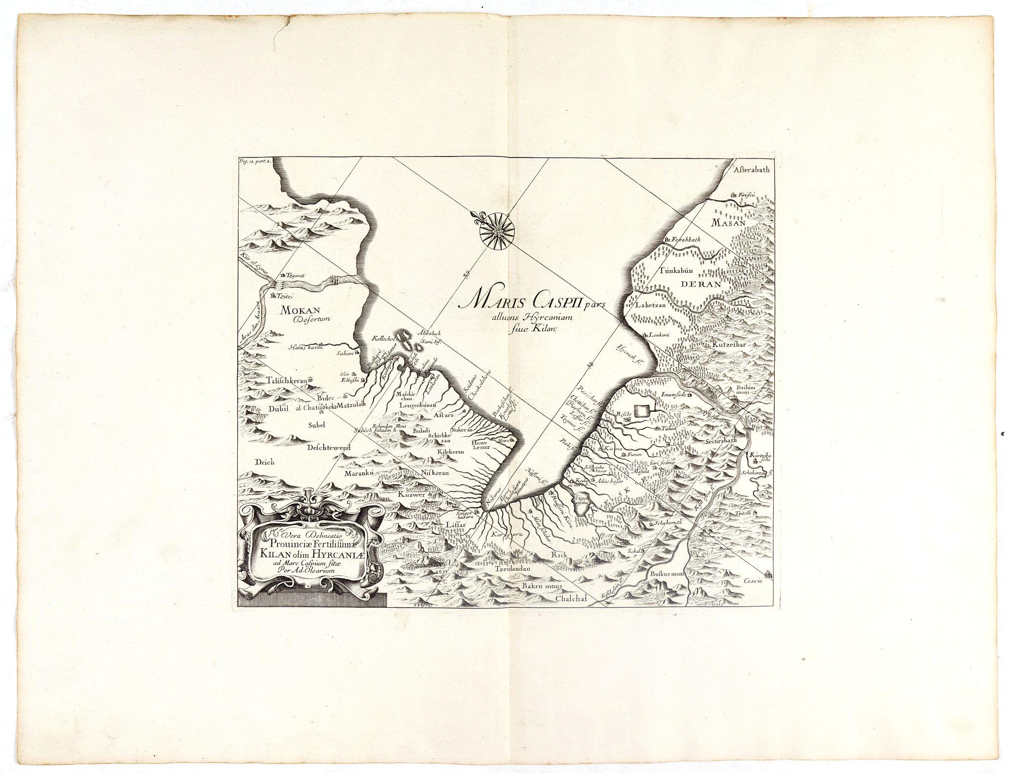 OLEARIUS, A. -  Vera Delineatio Provinciae Fertilissimae Kilan olim Hyrcaniae ad Mare Caspium Sitae.