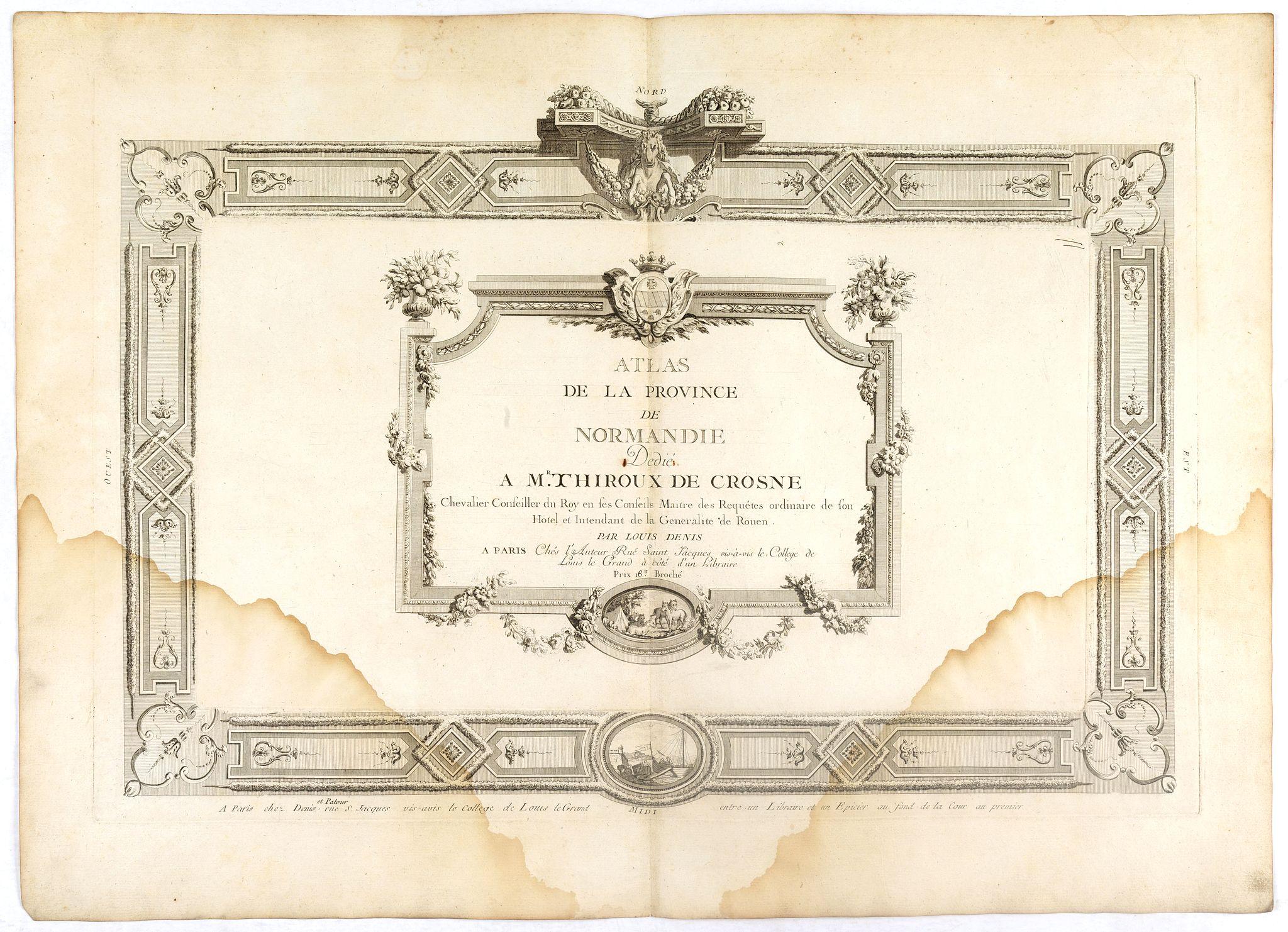 DENIS -  (Title page) Atlas de la Province de Normandie dédié à Mr Thiroux de Crosne . . .
