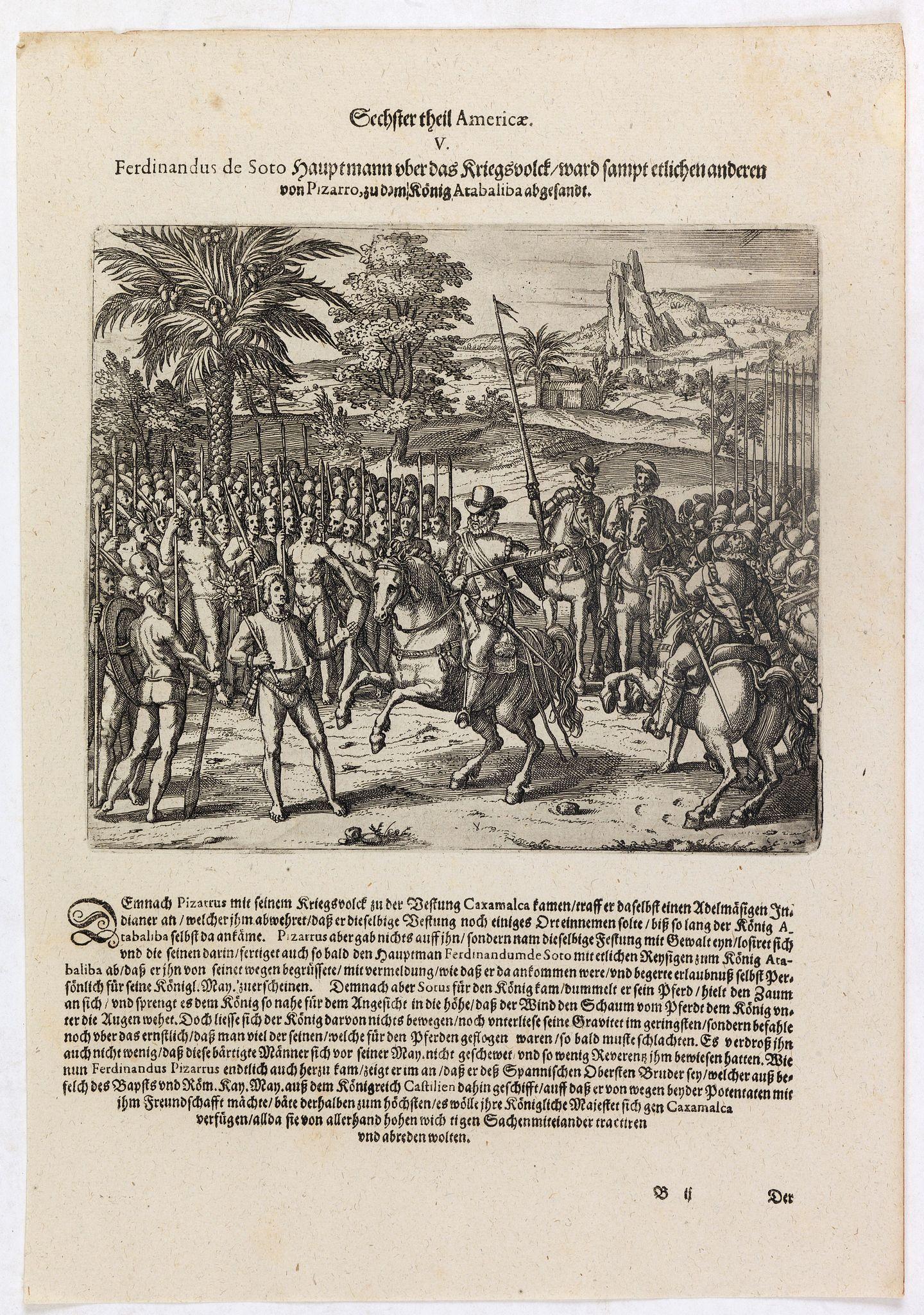 DE BRY, Th. -  Ferdinandus de Soto Hauptmann uber das Kriegssvolck wardt sampt etlichen anderen von Pizarro, zu dem König Atabaliba abgesandt.