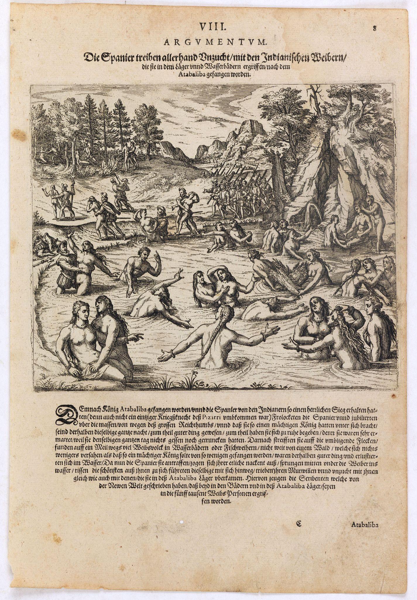 DE BRY, Th. -  Die Spanier treiben allerhand Unzucht mit den Indianischen Weibern die sie in dem läger unnd Wasserbädern ergriffen nach dem Atabaliba gefangen worden.