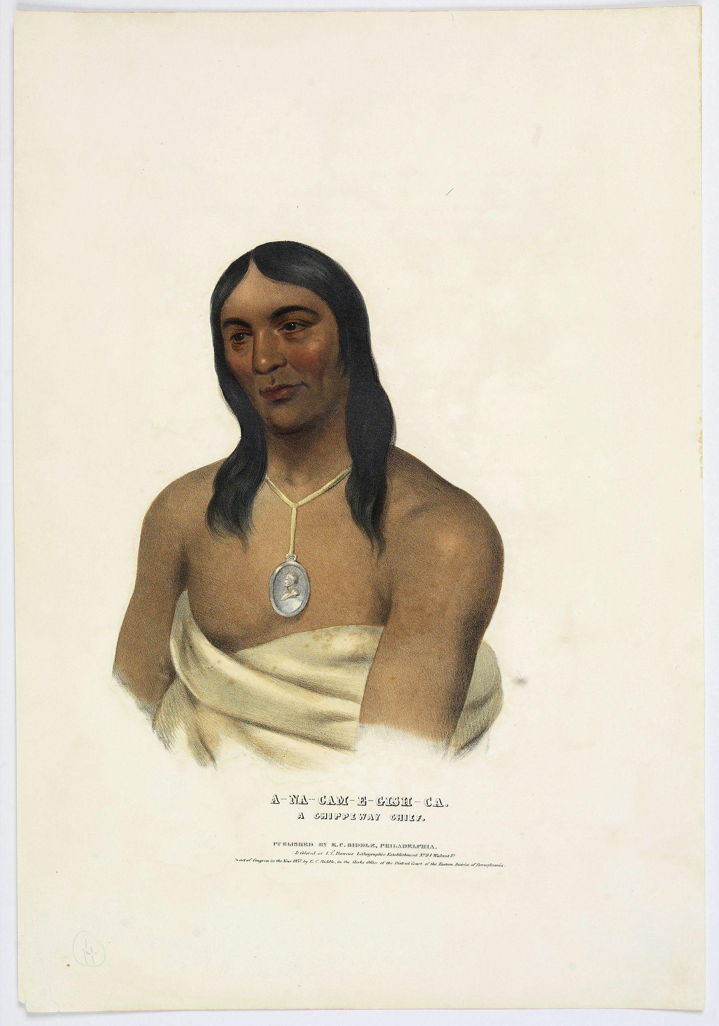 MCKENNEY, T & HALL, J. -  A-Na-Cam-E-Gish-Ca. A Chippeway Chief.