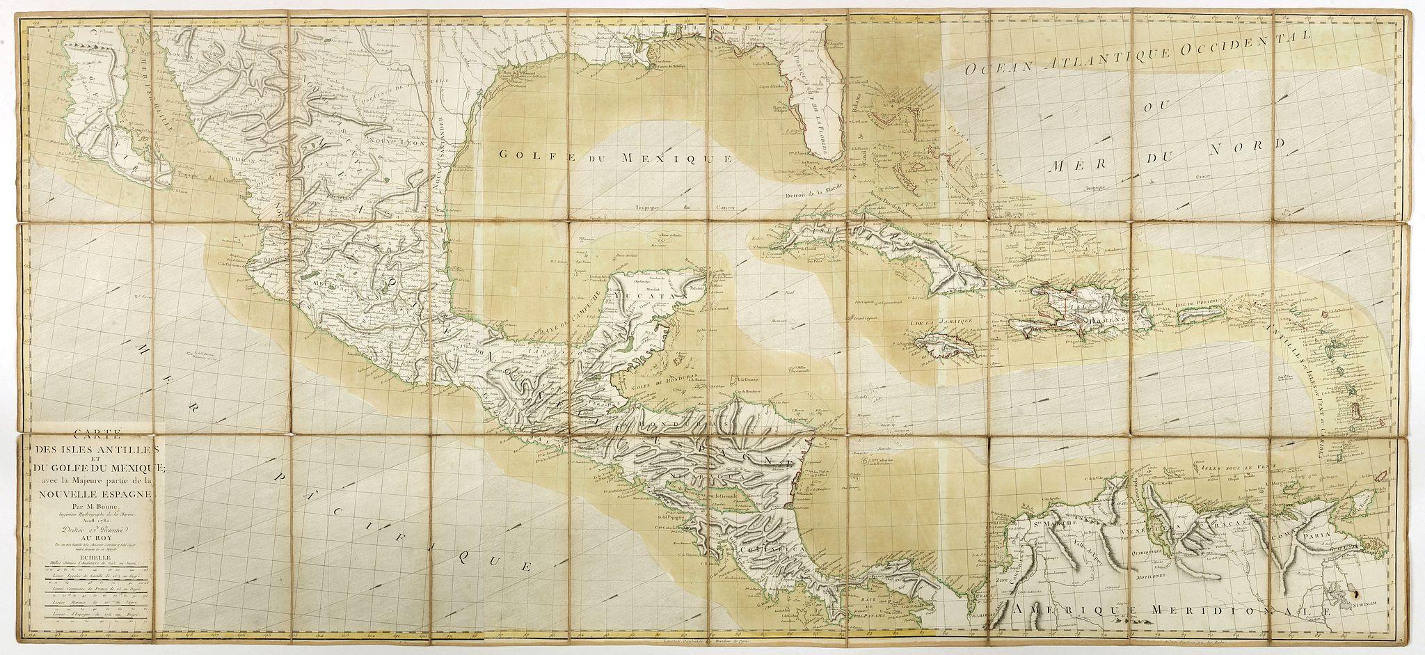 BONNE, R. -  Carte des Isles Antilles et du Golfe du Mexique, avec la Majeure partie de la Nouvelle Espagne. Par M. Bonne, Inge´nieur Hydrographe de la Marine. Aoust 1780. . .