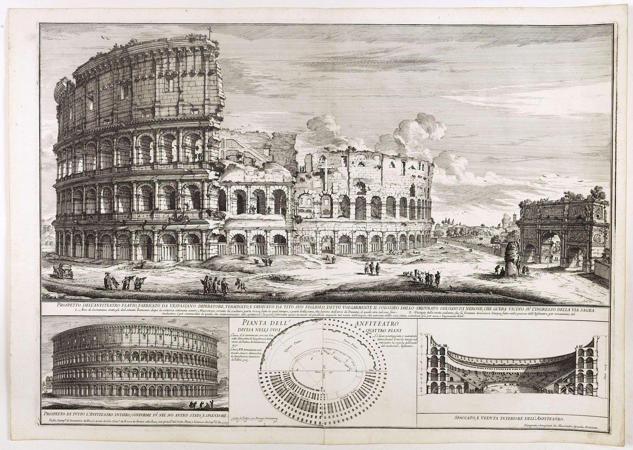 DE ROSSI, G. / SPECCHI, A. -  Prospetto dell'anfiteatro Flavio . . . / Prospetto di Tutto l'Anfiteatro intiero . . . / Pianta dell' divisa nelli suoi / Spaccato, e veduta interiore dell' Anfiteatro.