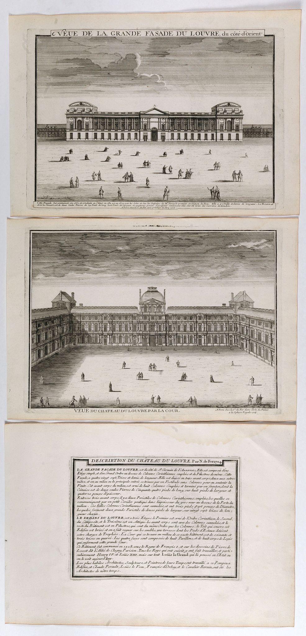 DE FER, N. -  Veue de la grande fasade du Louvre, du côté d'orient  [together with] Veue du château du Louvre par la cour.