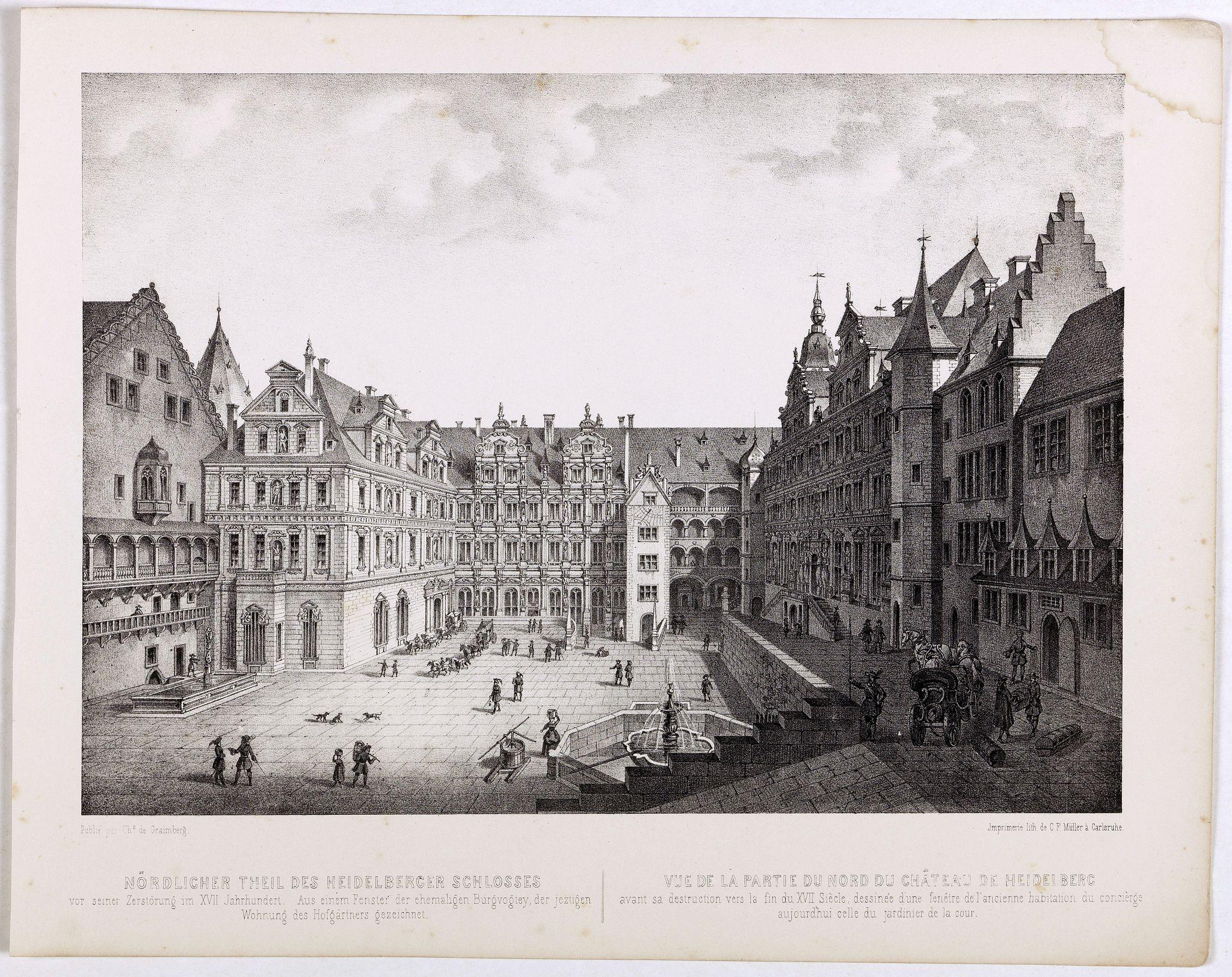 GRAIMBERG, Ch. -  Nördlicher Theil des Heidelberg schlosses. Vue de la partie du nord du château de Heidelberg.