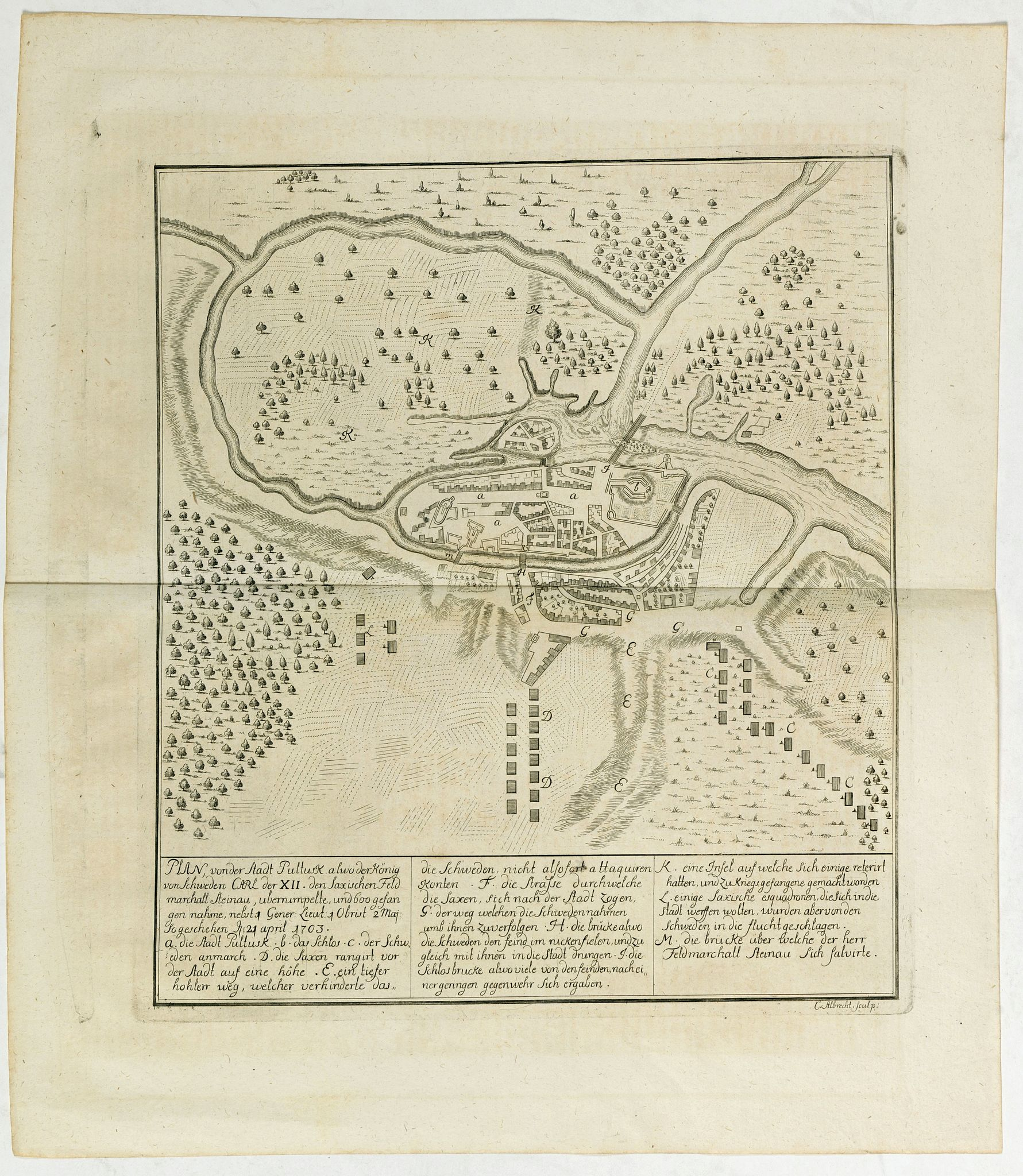 ALBRECHT, C. -  Plan von der Stadt Pullusk alwo der Konig von Sweden Carl XII den Saxischen Feldmarschall Steinau. . .