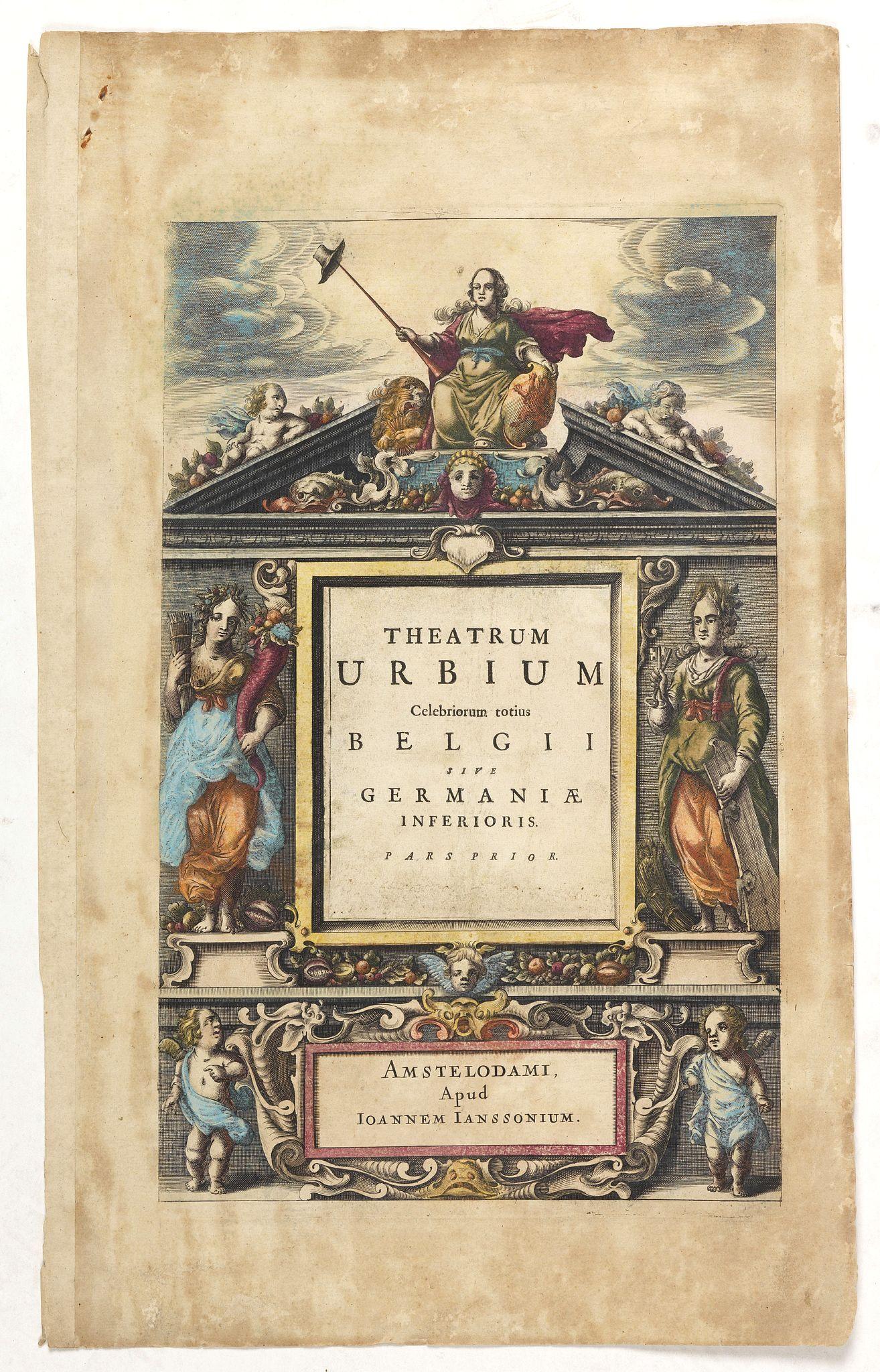 JANSSONIUS, J. -  [Title page] Theatrum Urbium celebriorum totius Belgii sive Germaniae inferioris pars prior.