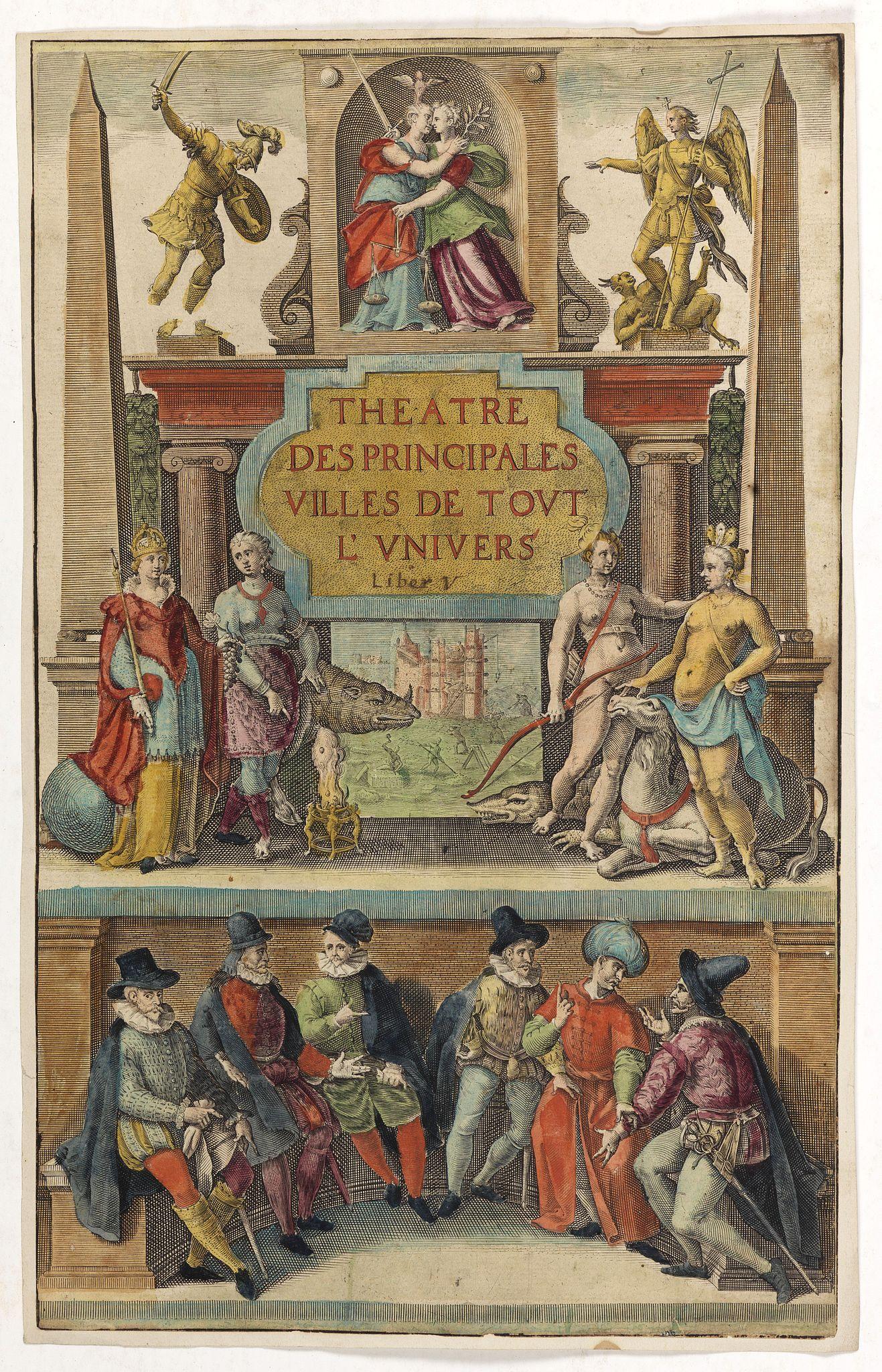 BRAUN,G. / HOGENBERG, F. -  [Title page] Theatre des principales villes de tout l'univers, Liber V.
