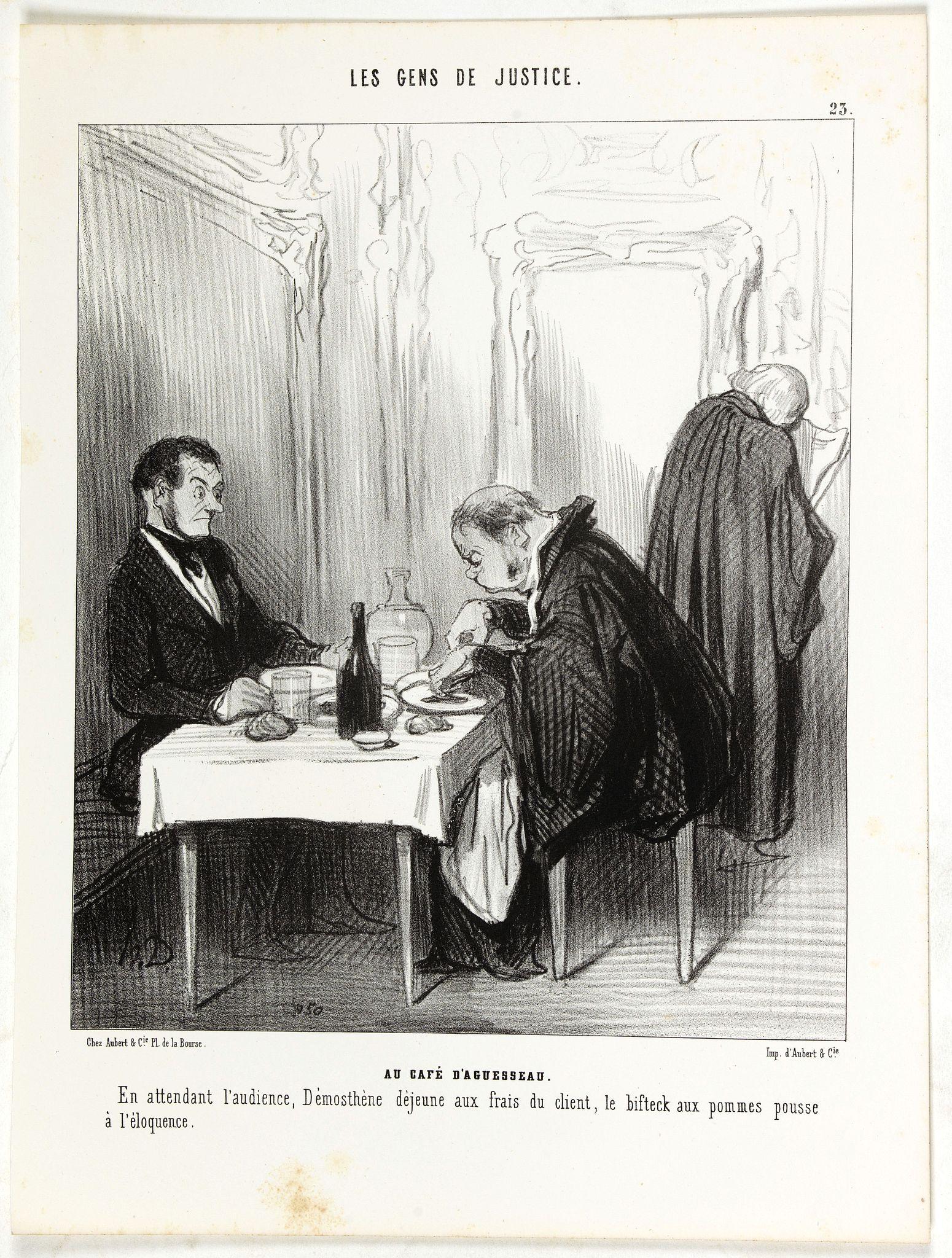 DAUMIER, H. -  AU CAFÉ D'AGUESSEAU. En attendant l'audience, Démosthène déjeune aux frais du client, le bifteck aux pommes pousse à l'éloquence…