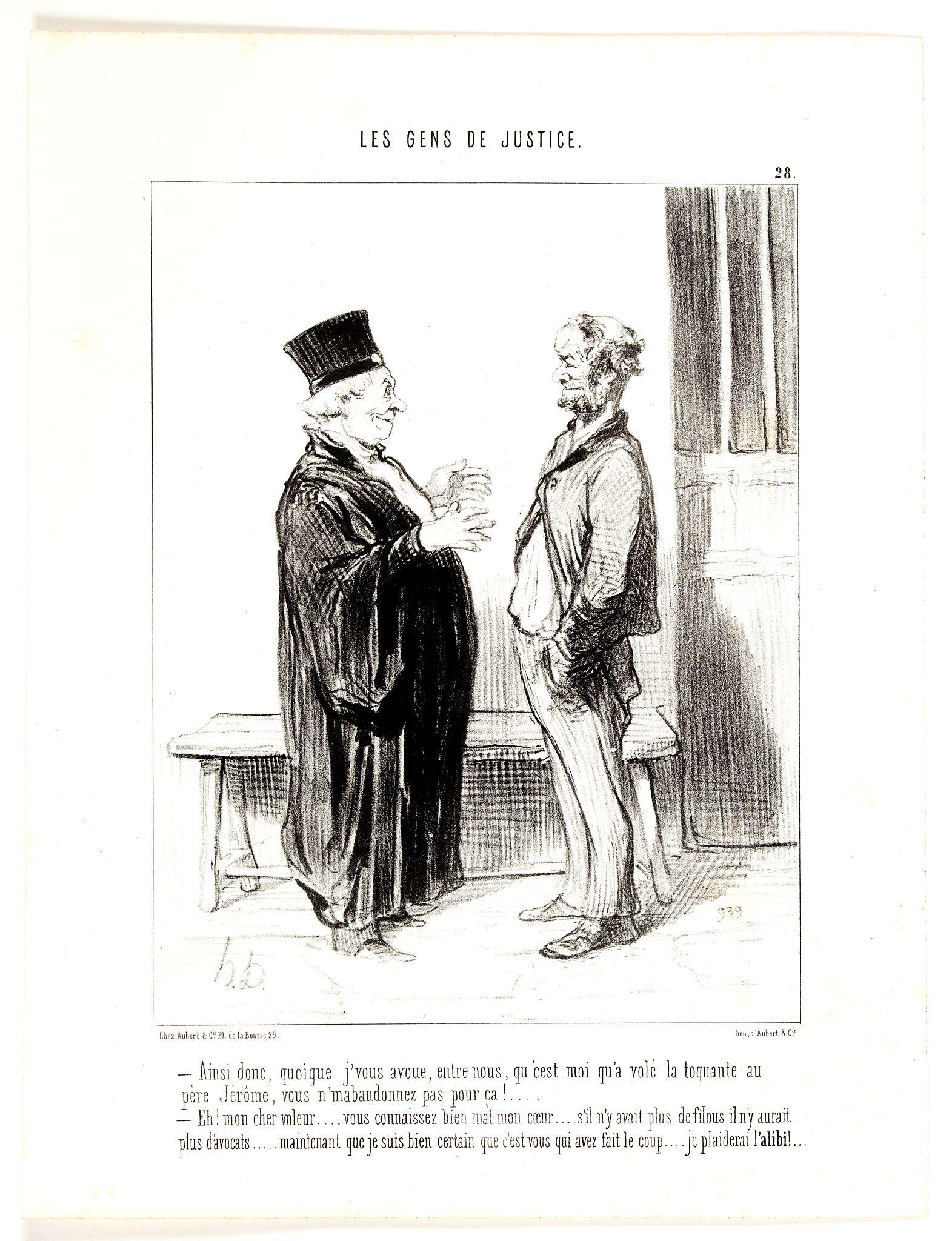 DAUMIER, H. -  Les Gens de Justice. - Ainsi donc, quoique j'vous avoue, entre nous, qu'cest moi qu'a volé la toquante au pere Jérôme . . . (pl 28)