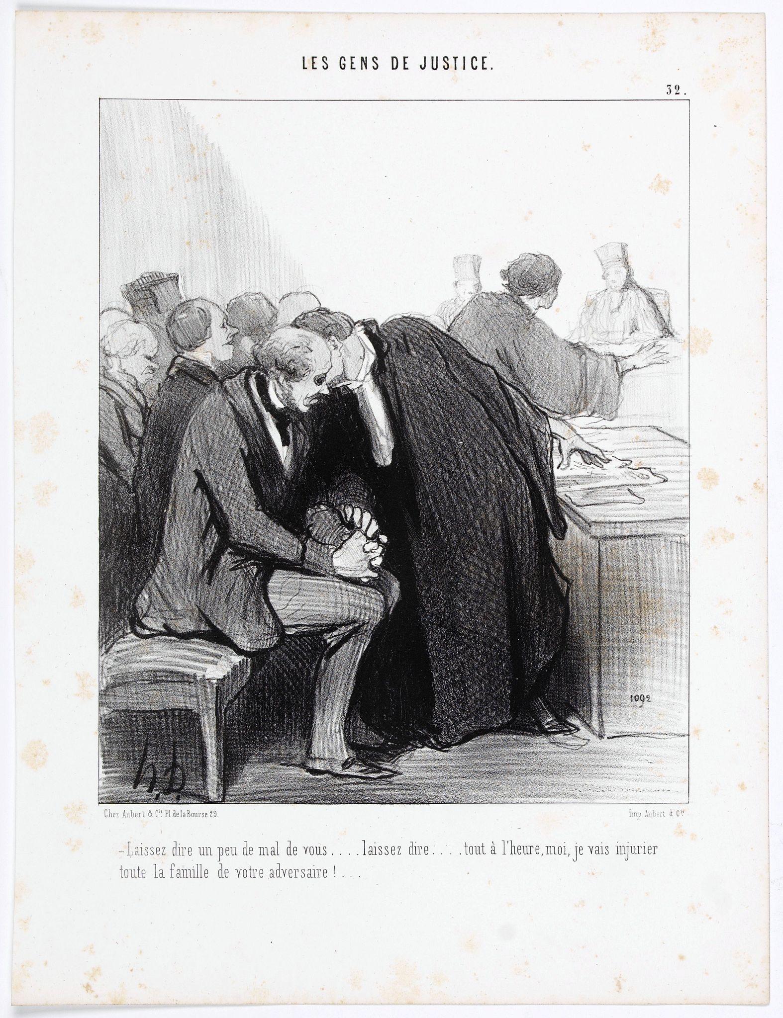 DAUMIER, H. -  Les Gens de Justice. - Laissez dire un peu de mal de vous … Laissez dire . . . (pl 32)