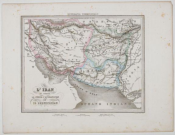 MARMOCCHI, F.C. -  L'Iran che comprende La Persia l'Afghanistan ed Il Beluscistan.