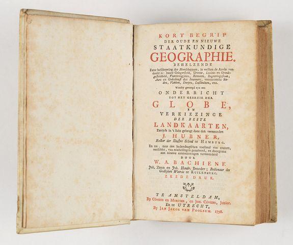 HUBNER, J. / BACHIENE, W. A. -  Kort begrip der oude en nieuwe staatkundige Geographie: behelzende eene beschryving der heerschappyen, in welken de aarde verdeeld is, haare gelegenheid. . .