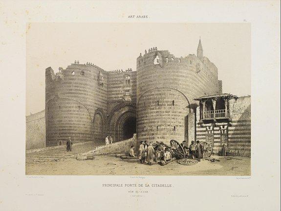 PRISSE D'AVENNES, E. -  Principale Porte de la Citadelle. Bâb El-A'Zab. (XIIIe. siècle)