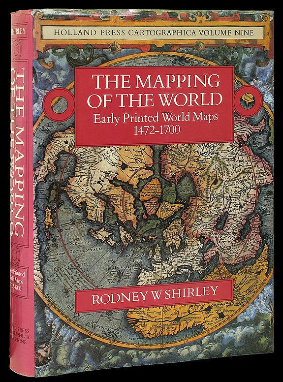 SHIRLEY, R. W. - The Mapping of the World: Early Printed World Maps 1472-1700.