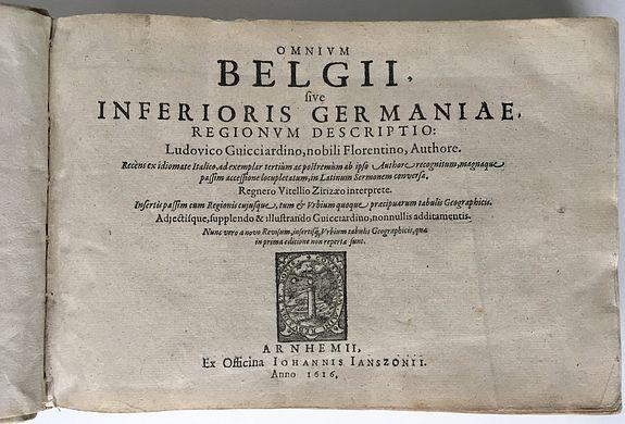 GUICCIARDINI, Lodovico. - Omnium Belgii, sive Inferioris Germaniae regionum descriptio