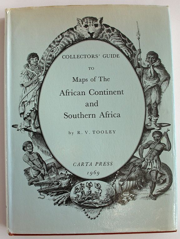 TOOLEY, R.V., Collector\'s Guide to Maps of the African Continent and Southern Africa., antique map, old maps