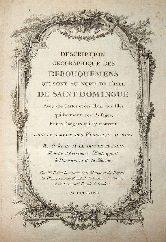 BELLIN, N. - Description Géographique des Debouquemens qui sont au nord de l'isle de Saint Domingue.