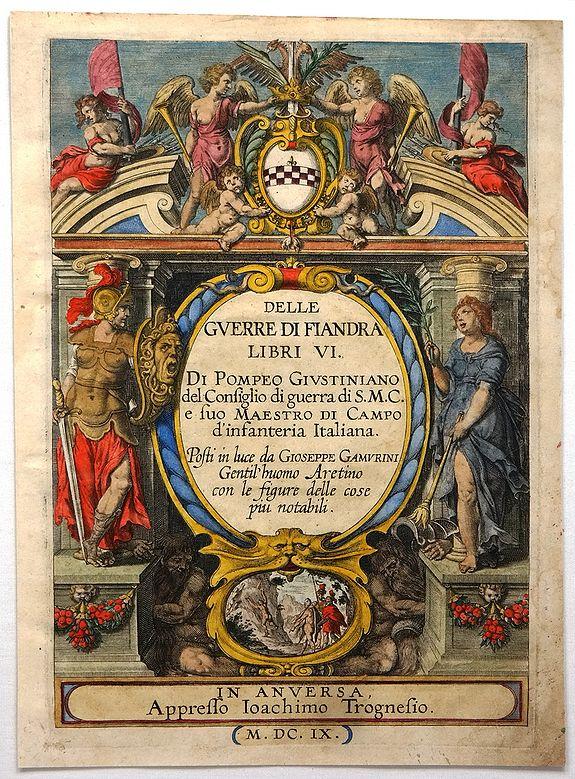 GIUSTINIANI, P. - Delle Guerre  di Fiandra, Libri VI (Title Page).